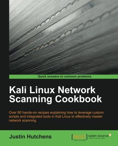 Kali Linux Network Scanning Cookbook by Justin Hutchens (2014-08-26) par Justin Hutchens