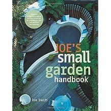 Joe's Small Garden Handbook by Joe Swift (2014-04-10)