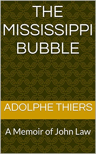the-mississippi-bubble-a-memoir-of-john-law-english-edition