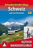 Schwabenkinder-Wege Schweiz und Liechtenstein. Mit GPS-Daten (Rother Wanderführer)