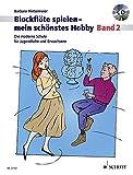 Blockflöte spielen - mein schönstes Hobby: Die moderne Schule für Sopranblockflöte. Band 2. Sopran-Blockflöte (barocke und deutsche Griffweise), Klavier ad libitum. Ausgabe mit CD.