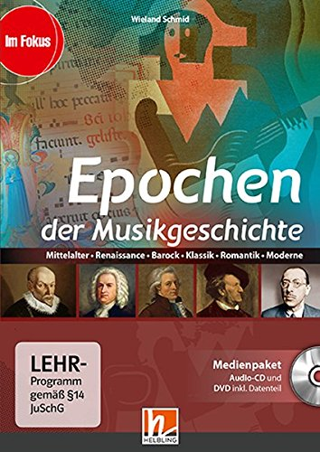 Epochen der Musikgeschichte, Medienpaket (CD+DVD): Mittelalter, Renaissance, Barock, Klassik,...