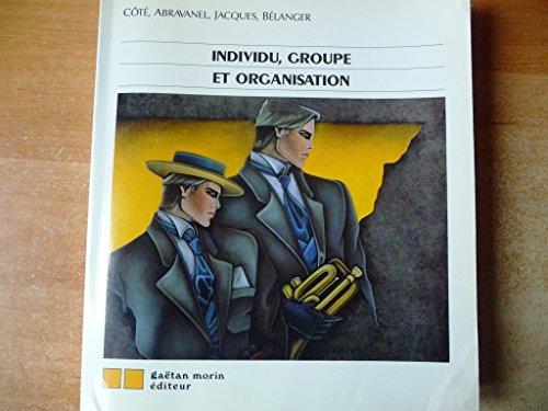 Individu, groupe et organisation par Nicole Côté