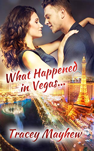 What Happened In Vegas... (A sweet, contemporary romance) book cover