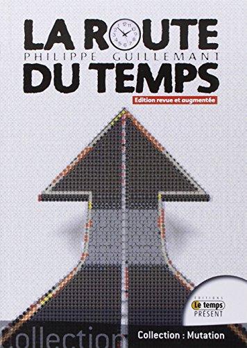 La route du temps par Philippe Guillemant