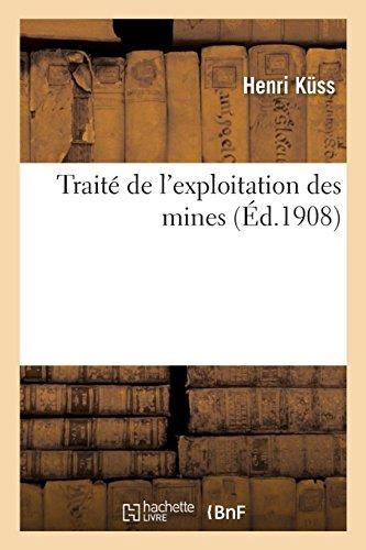 Traité de l'exploitation des mines par Henri Küss