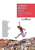 Quando Napoli vola. Riflessioni e prospettive sull'Aeroporto Internazionale di Napoli