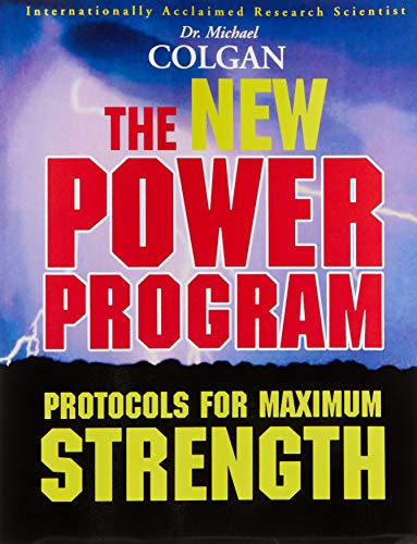 New Power Program: Protocols For Maximum Strength por Dr. Michael Colgan PhD