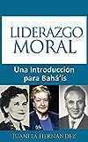 Liderazgo Moral: Una Introducción para Bahá'ís