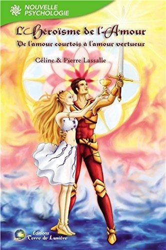 L'Hrosme de l'Amour : De l'amour courtois  l'amour vertueux