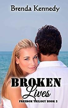 Broken Lives (Freedom Trilogy Book 2) by [Kennedy, Brenda]