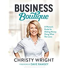 Business Boutique: A Woman's Guide for Making Money Doing What She Loves (English Edition)