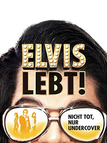 Elvis lebt! - Nicht tot, nur Undercover [dt./OV]