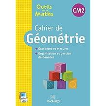Cahier de géométrie CM2 : Grandeurs et mesures, organisation et gestion des données