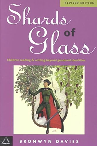 [Shards of Glass: Children Reading and Writing Beyond Gendered Identities] (By: Bronwyn Davies) [published: February, 2003]