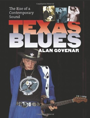 Texas Blues: The Rise of a Contemporary Sound (John and Robin Dickson Series in Texas Music, Sponsored by the Centre for Texas Music History at Texas ... Music, Sponsored by the Center for Texas) by Alan B. Govenar (15-Jan-2009) Hardcover