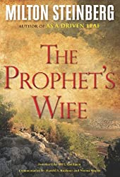 The Prophet's Wife by Milton Steinberg (2011-04-15)