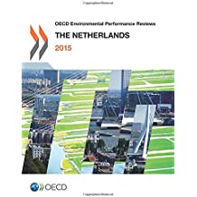 Oecd Environmental Performance Reviews: The Netherlands 2015