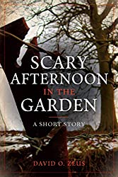 Scary Afternoon in the Garden: A Short Story