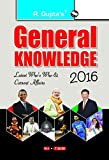 General Knowledge 2016: Latest Who's Who & Current Affairs