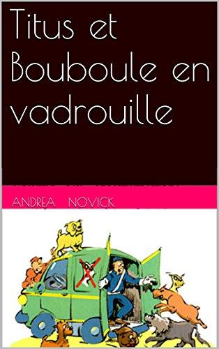 Livres gratuits en ligne Titus et Bouboule en vadrouille (Les aventures de Titus et Bouboule t. 1) pdf