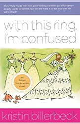 With This Ring, I'm Confused (Ashley Stockingdale Series #2) by Kristin Billerbeck (2005-05-31)
