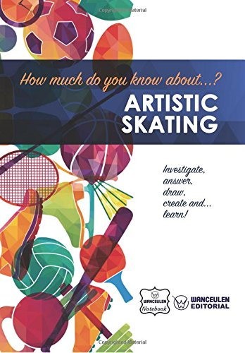 How much do you know about... Artistic Skating por Wanceulen Notebook