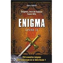 Enigma : Livre II, 250 Enigmes, Jeux de logique, Casse-tête