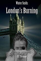 Winter Smith: London's Burning: Volume 1
