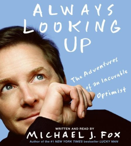 Always Looking Up: The Adventures of an Incurable Optimist by Michael J. Fox (2009-03-31)