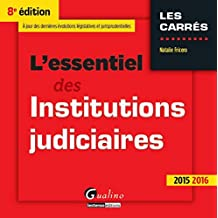 L'Essentiel des Institutions judiciaires 2015-2016, 8ème Ed.