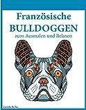 Malbuch Französische Bulldoggen Band 1 - zum Ausmalen und Relaxen