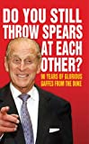 Do You Still Throw Spears At Each Other?: 90 Years of Glorious Gaffes from the Duke (English Edition)