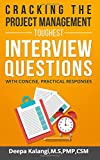 Cracking the Toughest Project Management Interview Questions: With Concise, Practical Responses