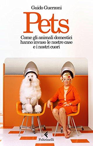 pets-come-gli-animali-domestici-hanno-invaso-le-nostre-case-e-i-nostri-cuori