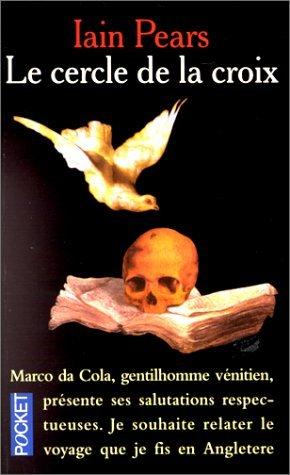 Le cercle de la croix by IAIN PEARS (August 17,1999)