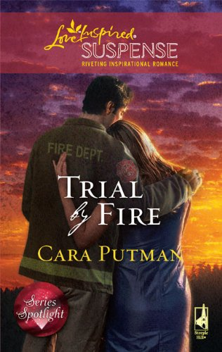 Trial by Fire (Love Inspired Suspense)