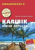 Karibik Kleine Antillen - Reiseführer von Iwanowski: Individualreiseführer mit Extra-Reisekarte und Karten-Download (Reisehandbuch) -