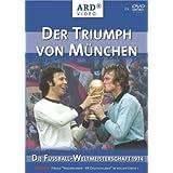 Der Triumph von München -- Die Fussball-WM 1974