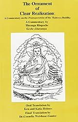 The ornament of clear realization: A commentary on the Prajnaparamita of the Maitreya Buddha (Skt. Abhisamayalankara-prajnaparamita-upadesha-shastra) (Bibliotheca Indo-Buddhica series)