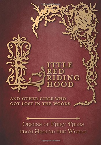 od – And Other Girls Who Got Lost in the Woods (Origins of Fairy Tales from Around the World) (Red Riding Hood Original-story)