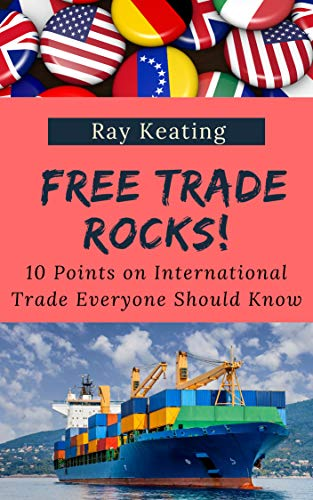 Free Trade Rocks!: 10 Points on International Trade Everyone Should Know (English Edition)