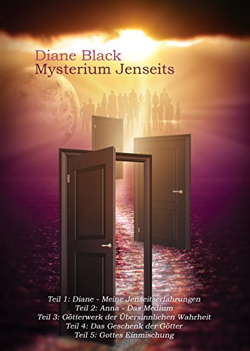 Mysterium Jenseits: Teil 1: Diane - Meine Jenseitserfahrungen