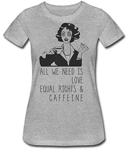 All We Need Is: Love, Equal Rights & Caffeine Frauen Women's T-Shirt Extra Large (T-shirts Frauen-extra Large)