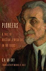 Pioneers: A Tale of Russian-Jewish Life in the 1880s (Jewish Literature and Culture)