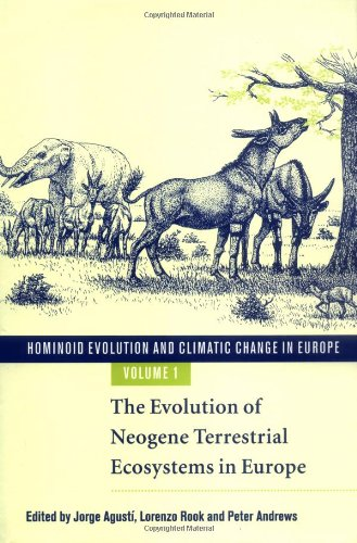 Hominoid Evolution and Climatic Change in Europe: Volume 1, The Evolution of Neogene Terrestrial Ecosystems in Europe: Evolution of Neogene Terrestrial Eecosystems in Europe v. 1