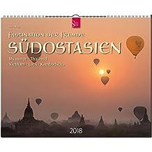 SÜDOSTASIEN - Faszination der Ferne: Original Stürtz-Kalender 2018 - Großformat-Kalender 60 x 48 cm