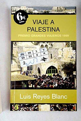VIAJE A PALESTINA (BYBLOS) por Luis Reyes Blanc