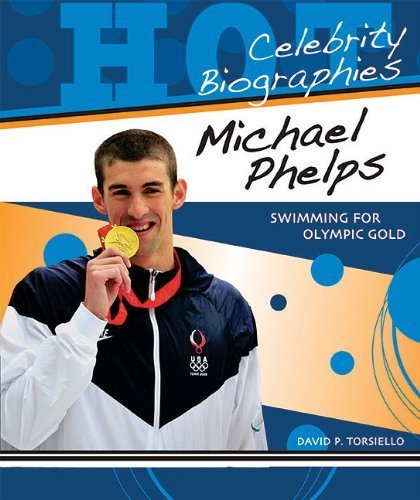 Michael Phelps: Swimming for Olympic Gold (Hot Celebrity Biographies) by David P. Torsiello (2009) Paperback