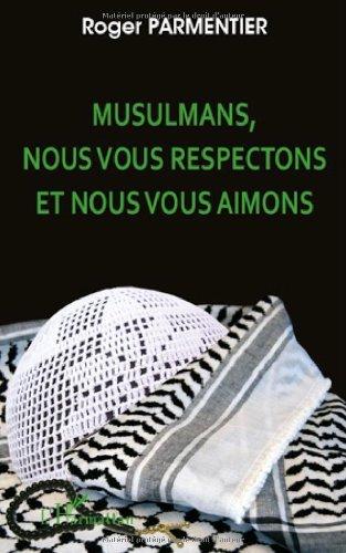 Musulmans Nous Vous Respectons et Nous Vous Aimons